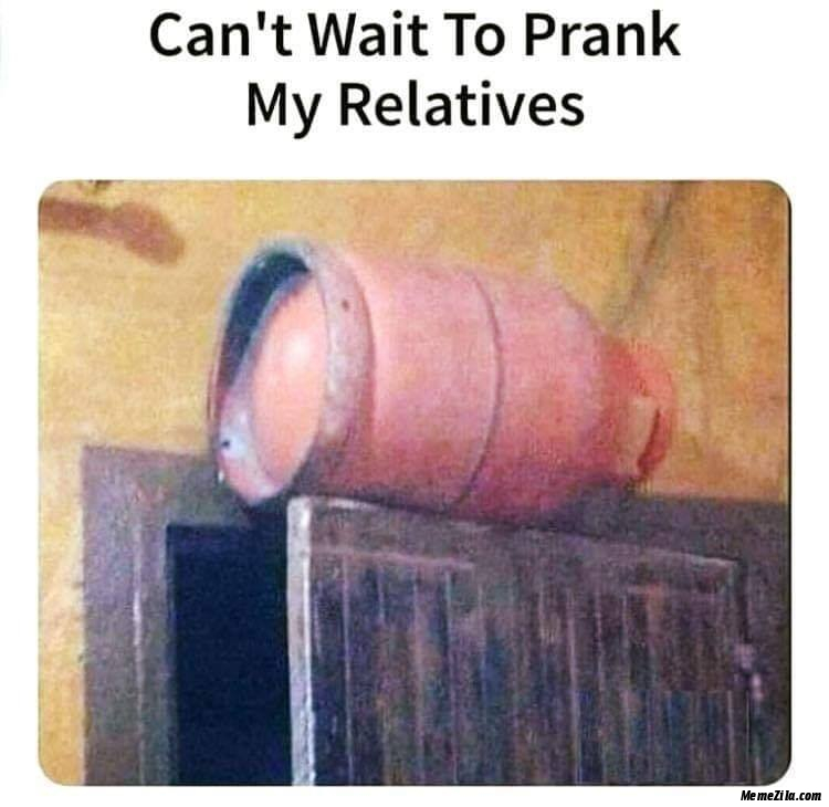 Cant wait to prank my relatives meme