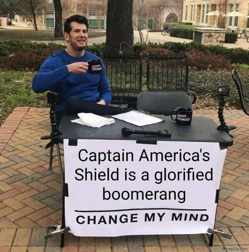 Captain Americas shield is a glorified boomerang Change my mind meme