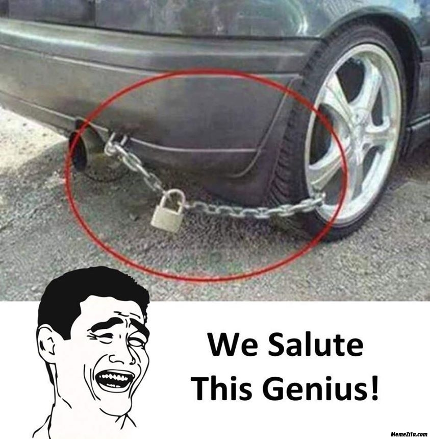 Car tyre tied with chain We salute this genius meme
