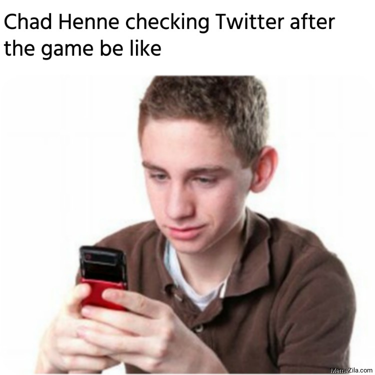 Chad Henne checking Twitter after the game be like meme