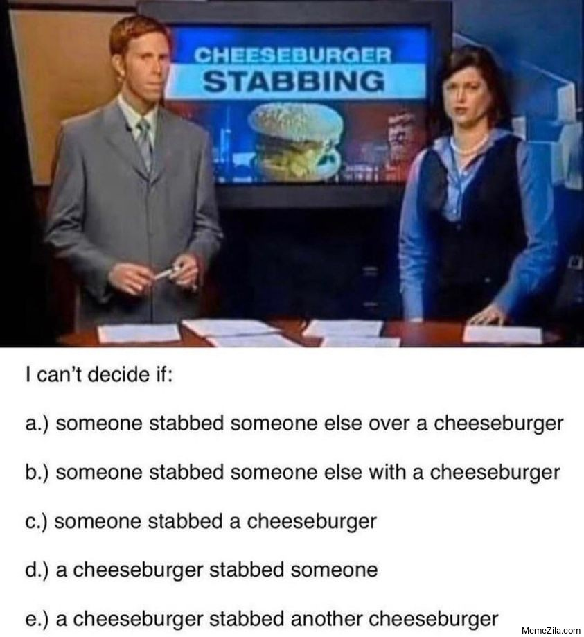 Cheeseburger stabbing meme