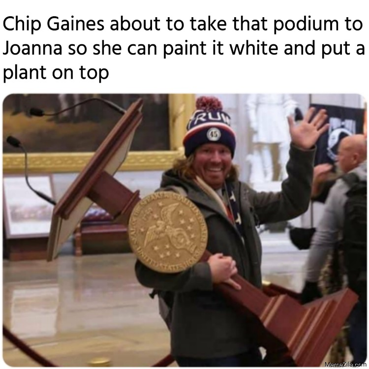 Chip Gaines about to take that podium to Joanna so she can paint it white meme