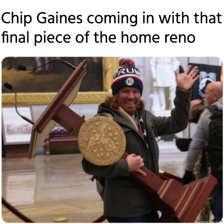 Chip Gaines coming in with that final piece of the home reno meme
