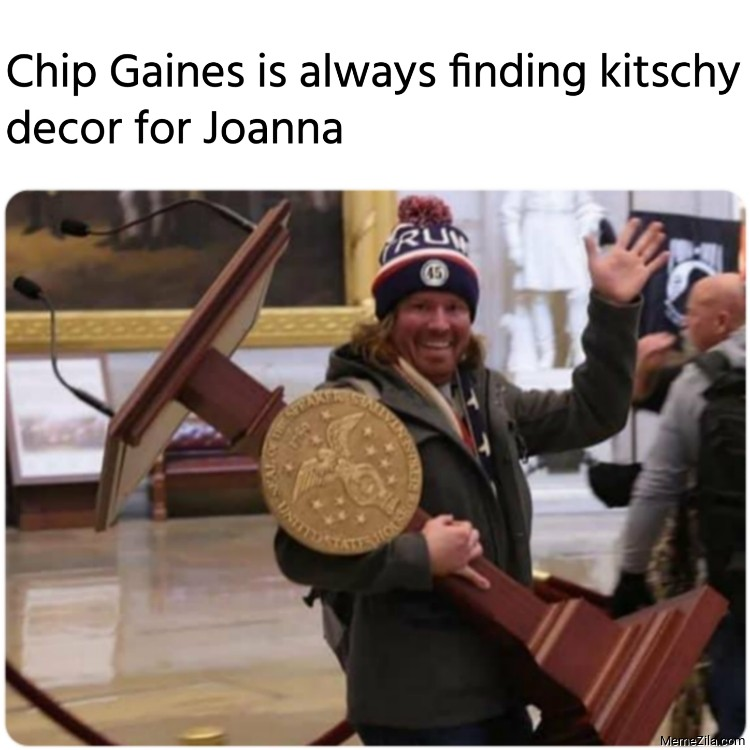 Chip Gaines is always finding kitschy decor for Joanna meme