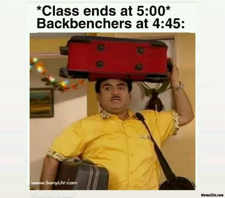 Class ends at 5:00 backbenchers at 4:45 meme