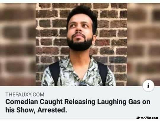 Comedian caught releasing laughing gas on his show arrested meme
