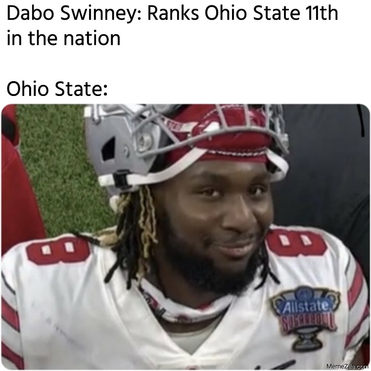 Dabo Swinney Ranks Ohio State 11th in the nation Meanwhile Ohio State meme