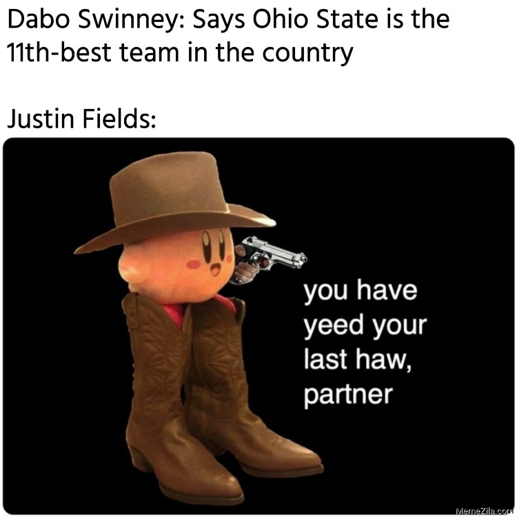 Dabo Swinney Says ohio state is the 11th-best team in the country Meanwhile Justin Fields meme