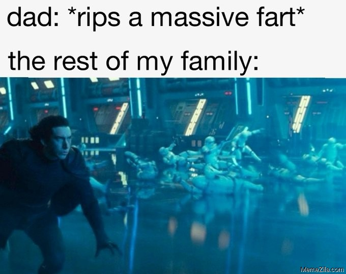 Dad rips a massive fart Meanwhile the rest of my family meme