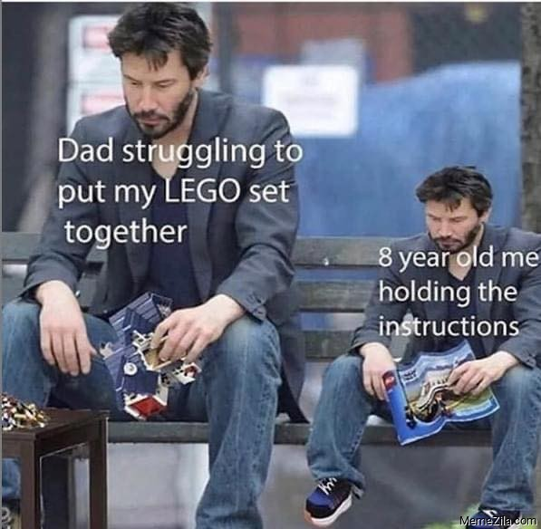 Dad struggling to put my Lego set together 8 year old me holding the instructions meme
