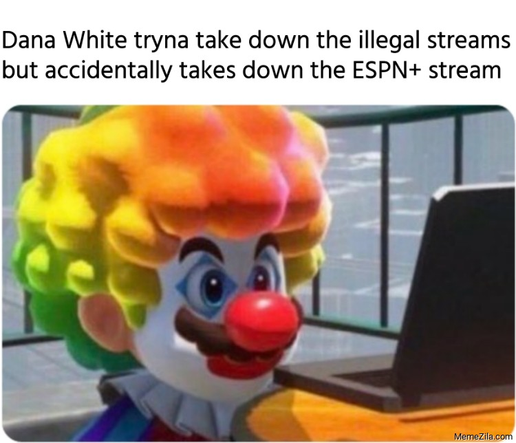 Dana White when he accidentally takes down the ESPN plus stream meme