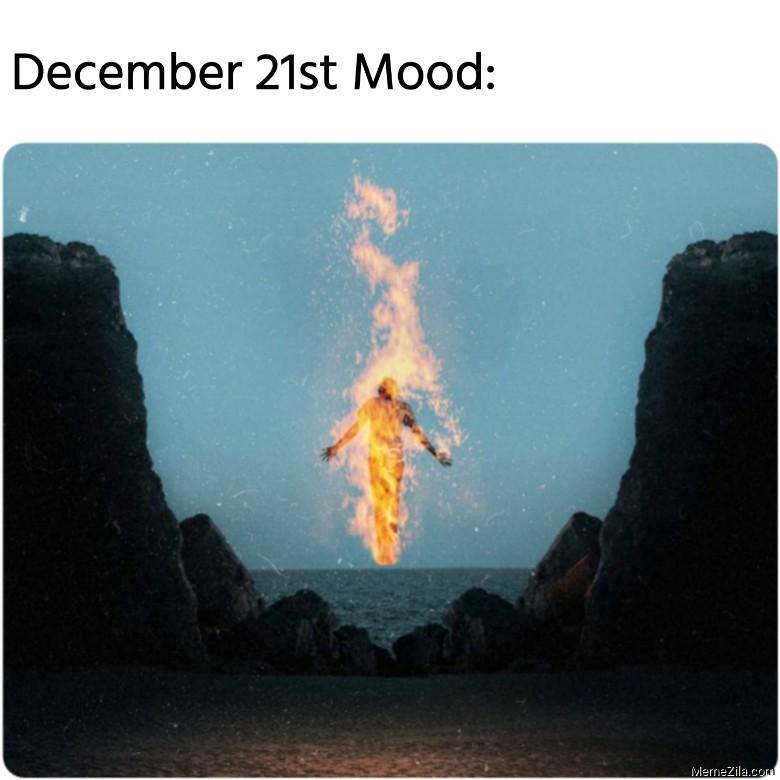 December 21st mood meme