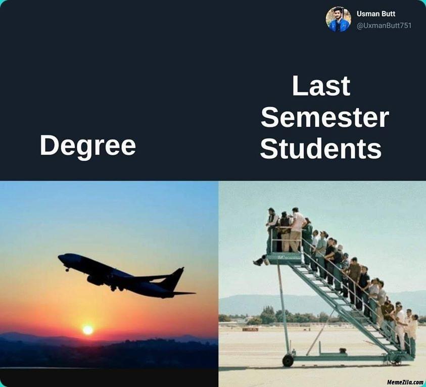 Degree vs last semester students meme