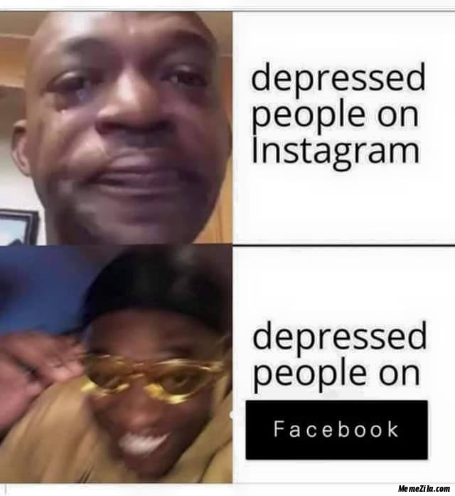 Depressed people on Instagram vs Depressed people on facebook meme