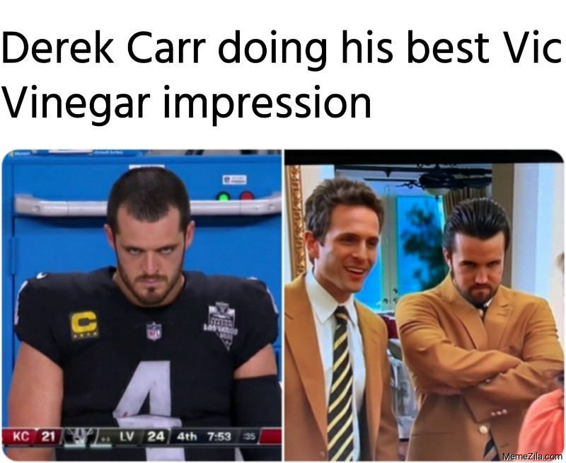 Derek Carr doing his best Vic Vinegar impression meme