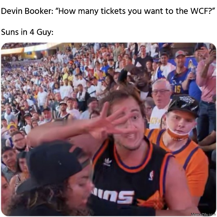 Devin Booker: How many tickets you want to the WCF? Suns in 4 Guy meme