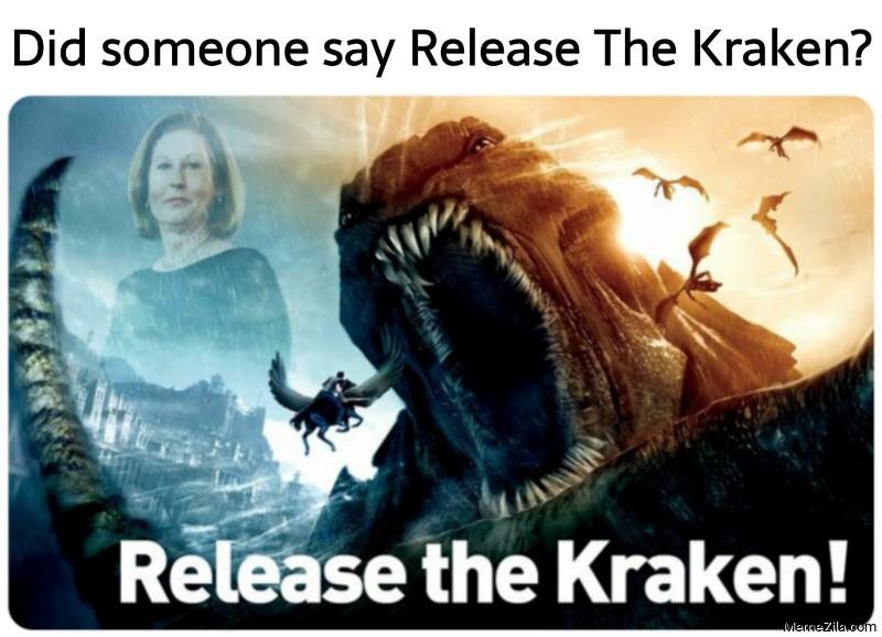 Did someone say Release The Kraken meme