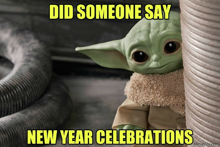 Did someone say new year celebrations meme