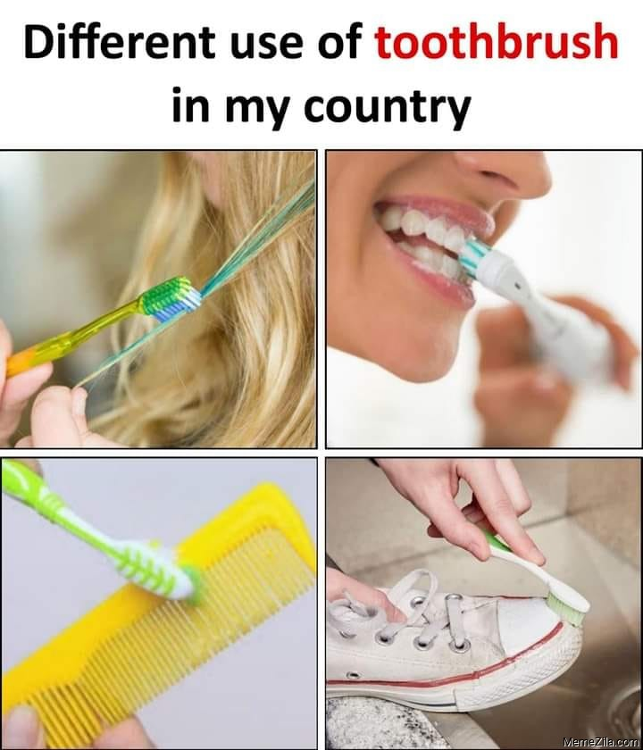 Different use of toothbrush in my country meme