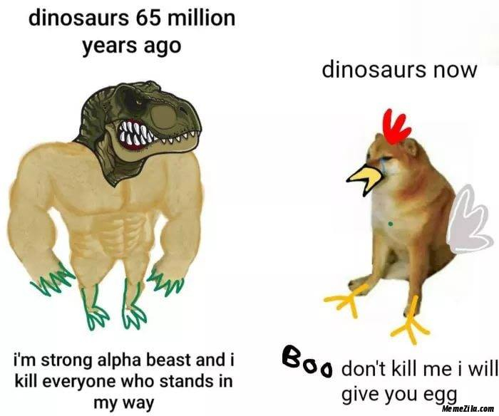 Dinosaurs 65 million years ago vs Dinosaurs now meme