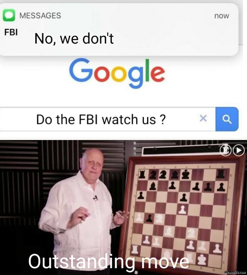Do the Fbi watch us We dont meme