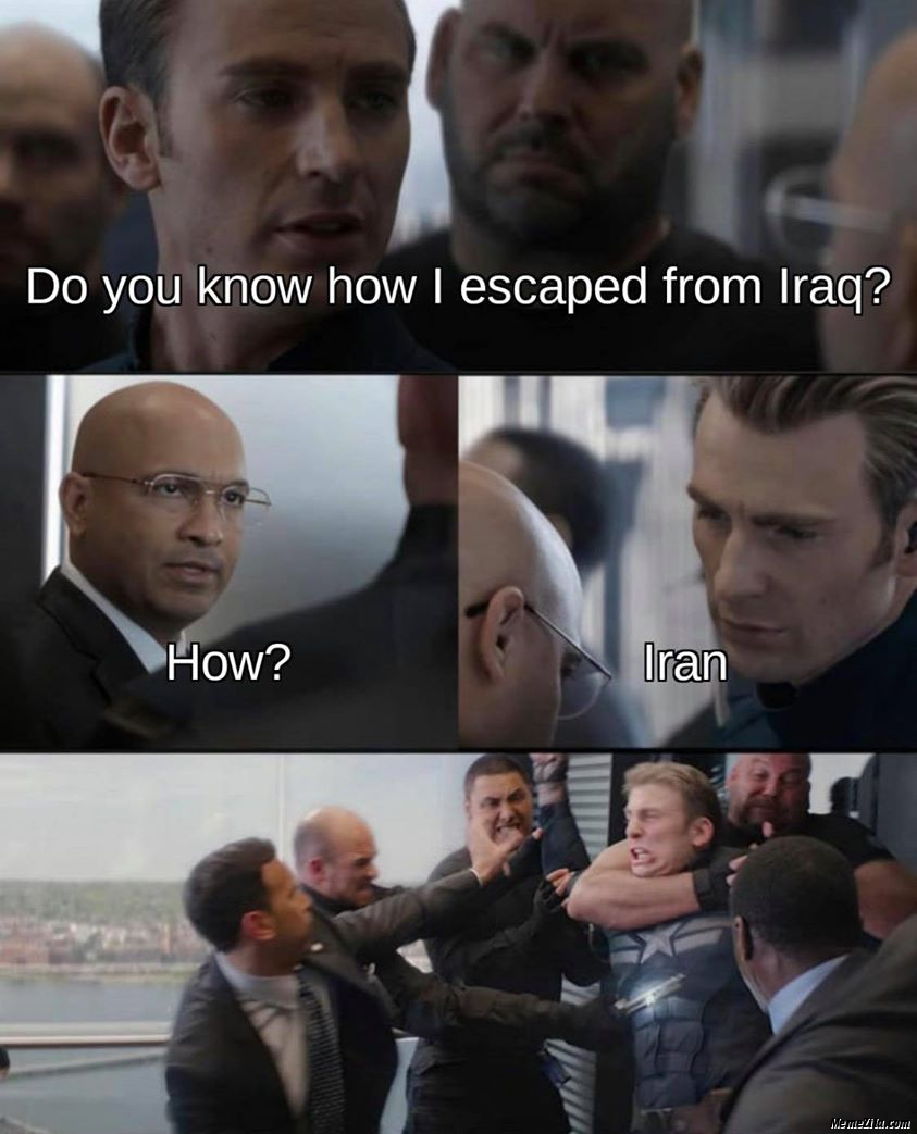 Do you know how I escaped from Iraq How Iran meme