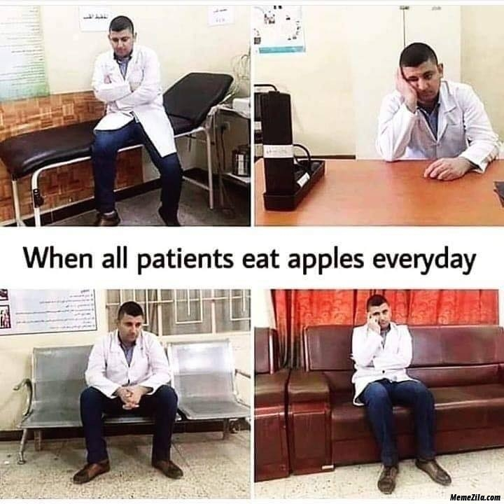 Doctors when all patients eat apples everyday meme