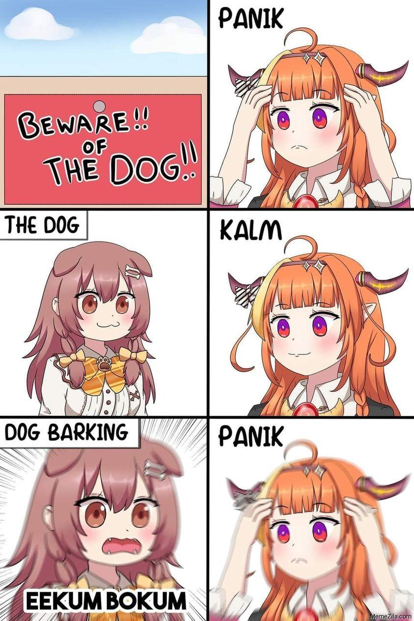 Dog barking Eekum bokum Panic meme