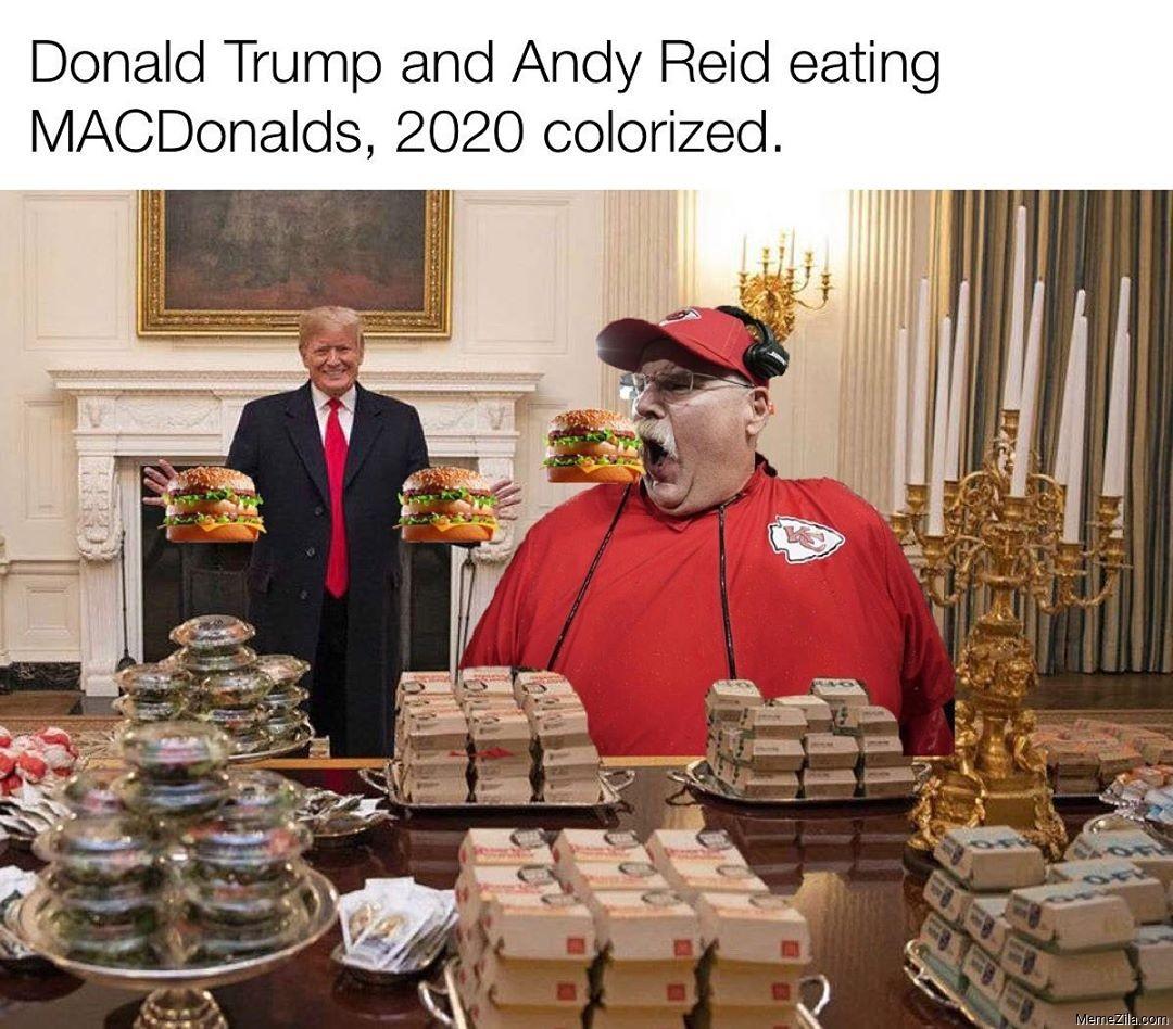 Donald Trump and Andy Reid eating MacDonalds 2020 colorized meme