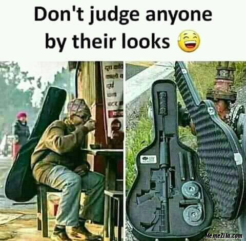 Dont judge anyone by their looks meme