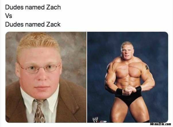 Dudes named Zach vs Dudes named Zack meme