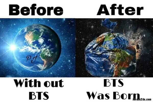 Earth before without BTS Earth after BTS was born meme