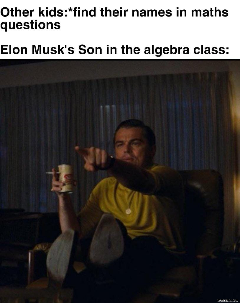 Elon Musks son in the algebra class meme