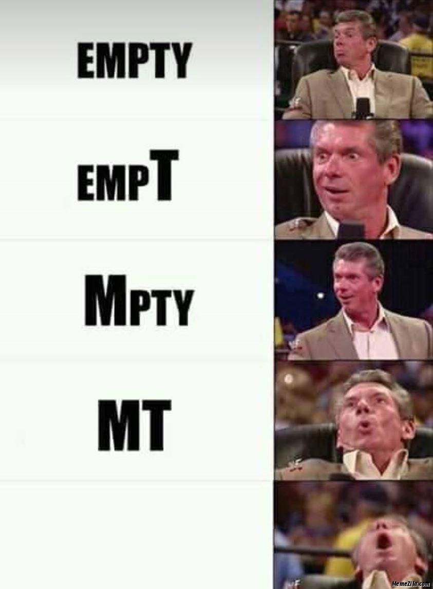 Empty EmpT Mpty MT meme