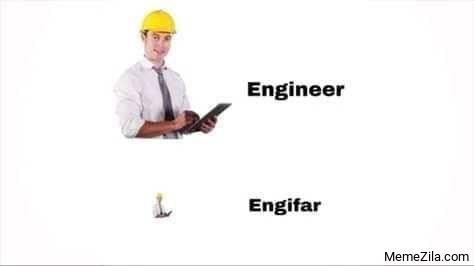 Engineer Engifar meme