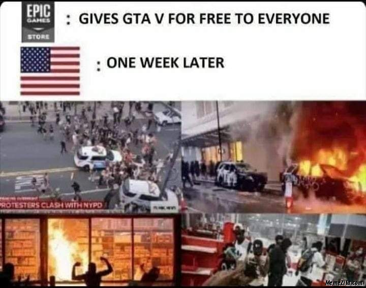 Epic games gives GTA V for free to everyone Usa One week later meme
