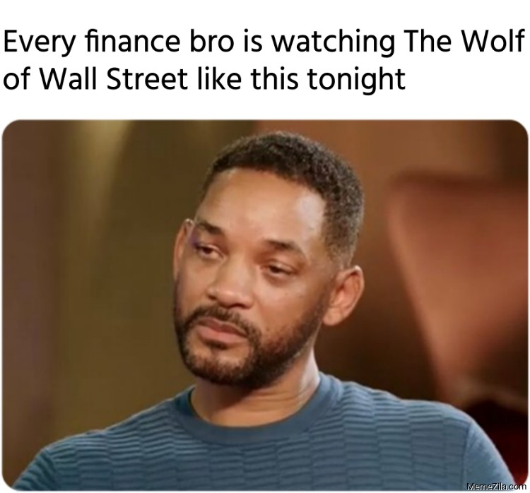 Every finance bro is watching The Wolf of Wall Street like this tonight meme