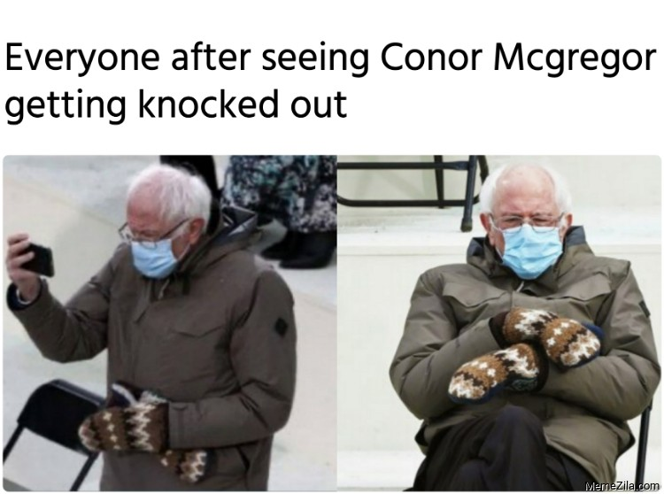 Everyone after seeing Conor Mcgregor getting knocked out meme