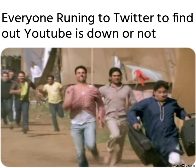 Everyone running to twitter to find out Youtube is down or not meme