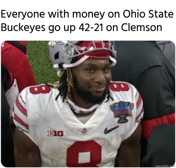 Everyone with money on Ohio State Buckeyes go up 42-21 on Clemson meme