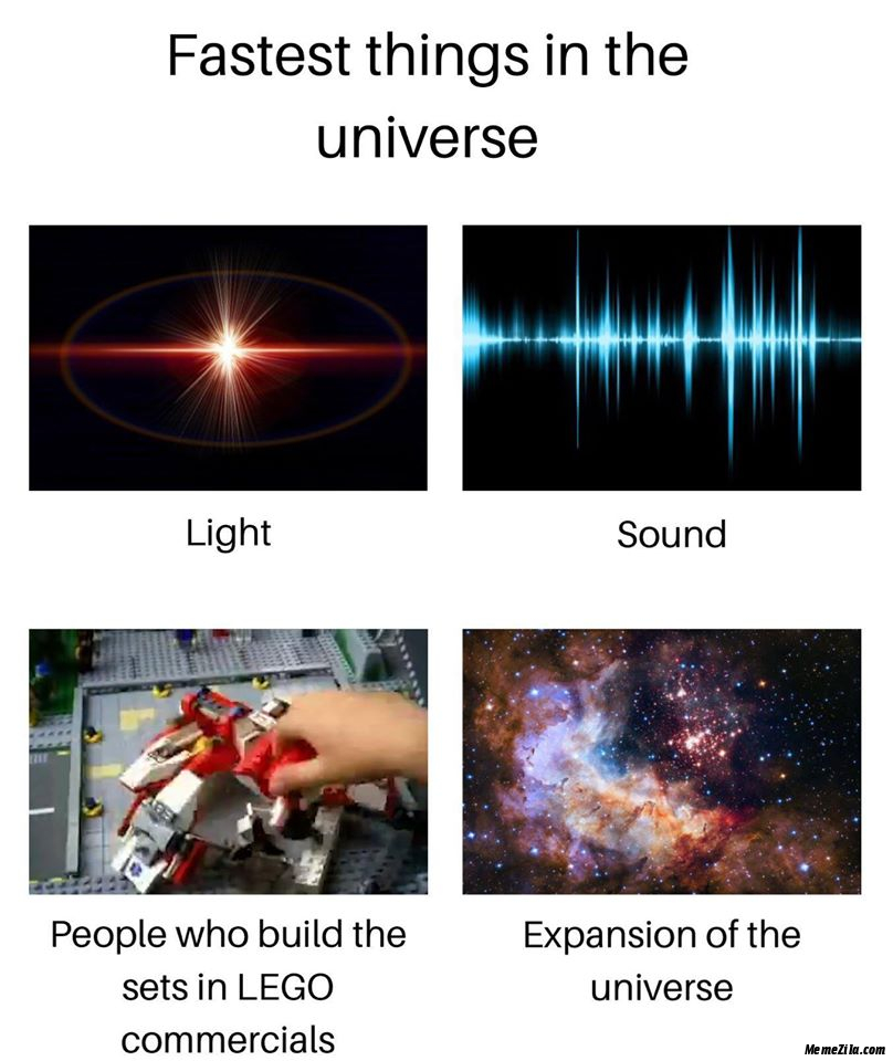 Fastest things in the universe People who built the sets in lego commercials meme