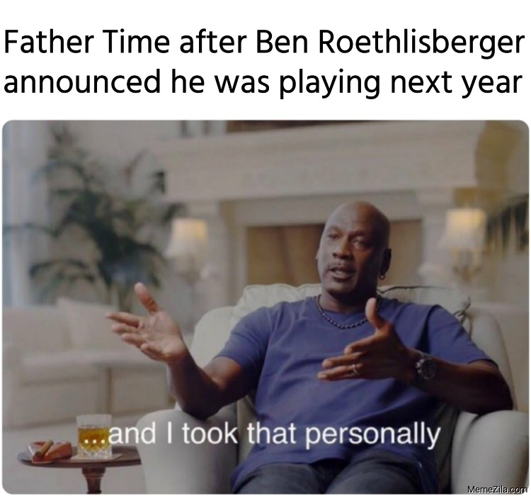 Father Time after Ben Roethlisberger announced he was playing next year meme