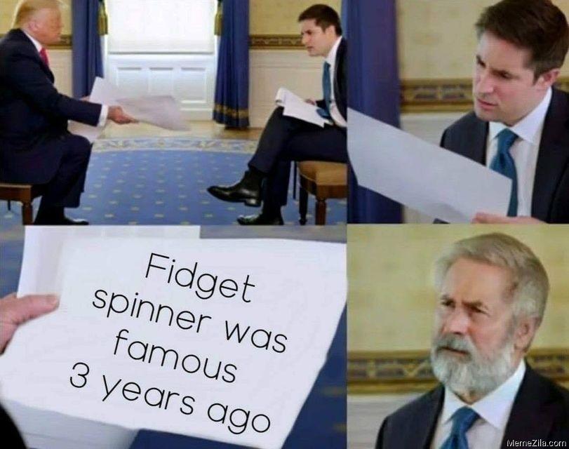 Fidget spinner was famous 3 years ago meme