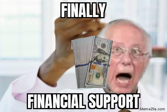 Finally Financial support meme