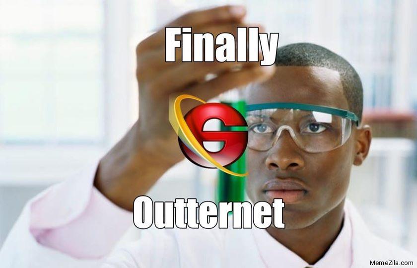 Finally Outternet meme