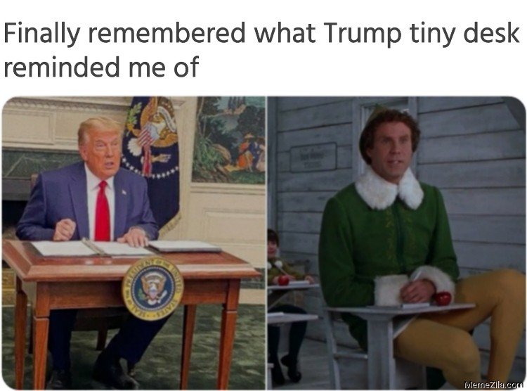 Finally remembered what  Trumps tiny desk reminded me of meme