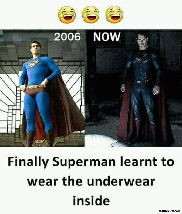 Finally superman learn to wear under wear inside meme