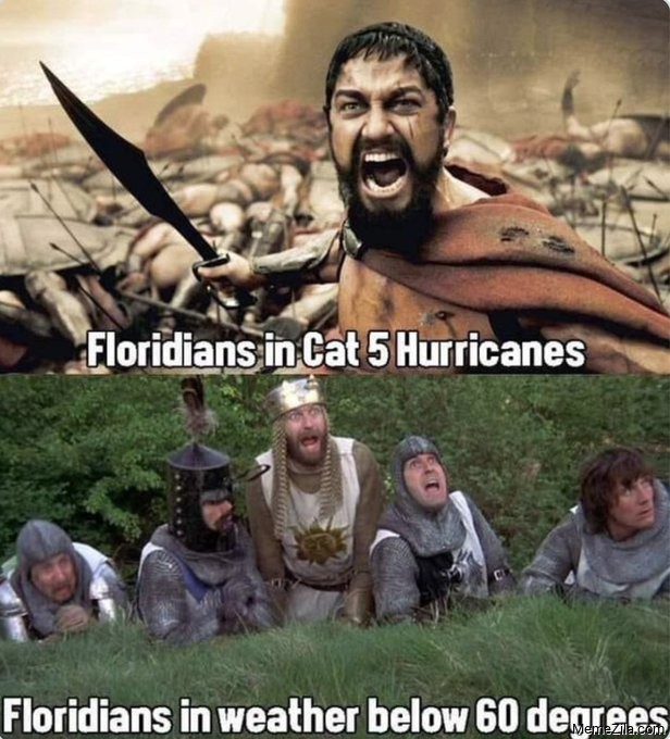 Floridians in Cat 5 Hurricanes vs Floridians in weather below 60 degrees meme