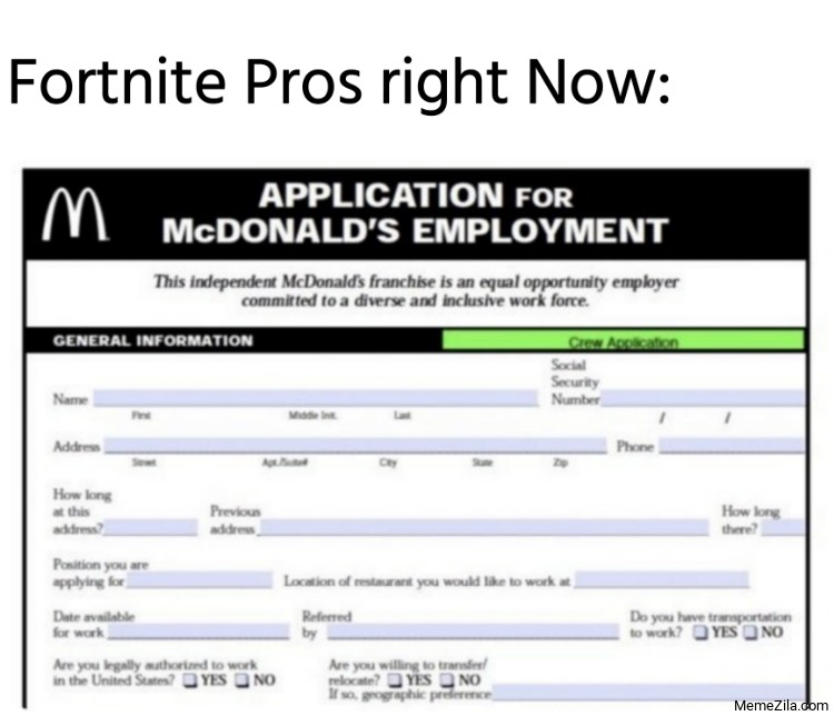 Fortnite Pros right Now Application for McDonalds employment meme