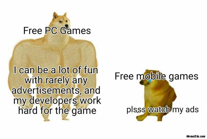 Free PC games vs Free mobile games meme